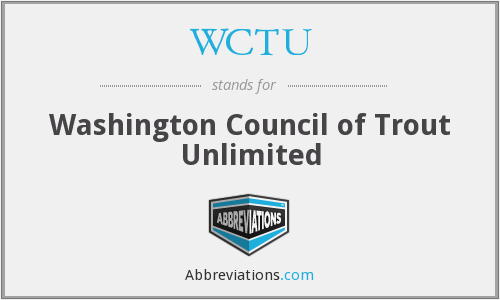 WCTU - Washington Council of Trout Unlimited