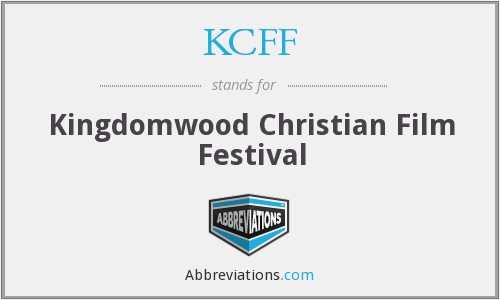 KCFF - Kingdomwood Christian Film Festival