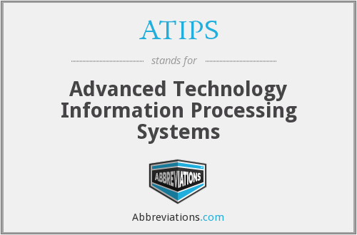 ATIPS - Advanced Technology Information Processing Systems
