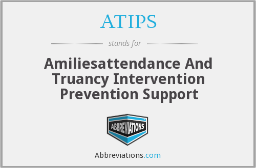 ATIPS - Amiliesattendance And Truancy Intervention Prevention Support