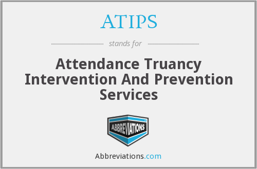 ATIPS - Attendance Truancy Intervention And Prevention Services