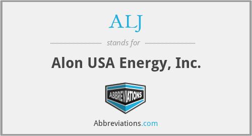ALJ - Alon USA Energy, Inc.