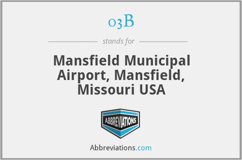 03B - Mansfield Municipal Airport, Mansfield, Missouri USA