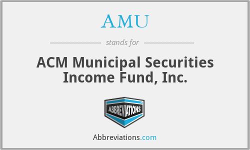 AMU - ACM Municipal Securities Income Fund, Inc.