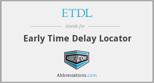 ETDL - Early Time Delay Locator