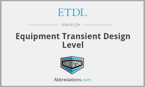 ETDL - Equipment Transient Design Level