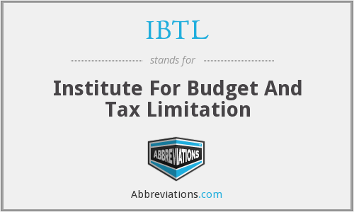 IBTL - Institute For Budget And Tax Limitation