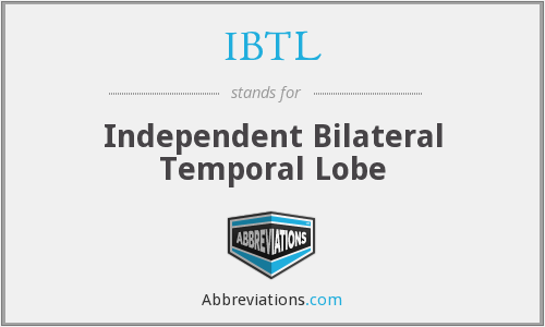 IBTL - Independent Bilateral Temporal Lobe