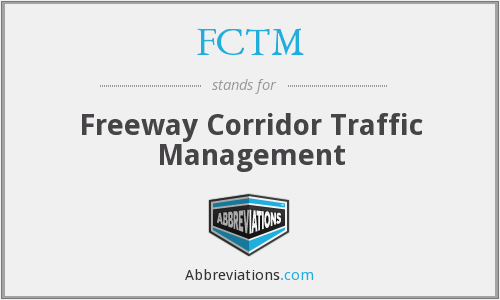 FCTM - Freeway Corridor Traffic Management