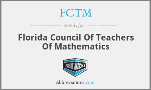 FCTM - Florida Council Of Teachers Of Mathematics