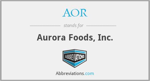 AOR - Aurora Foods, Inc.