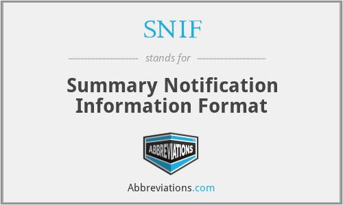 SNIF - Summary Notification Information Format
