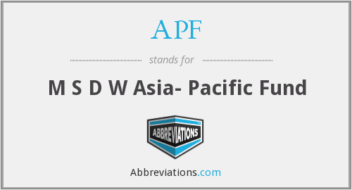 APF - M S D W Asia- Pacific Fund