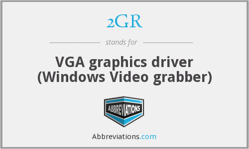 2GR - VGA graphics driver (Windows Video grabber)