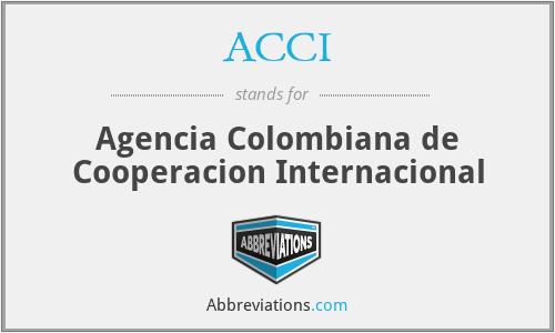 ACCI - Agencia Colombiana de Cooperacion Internacional