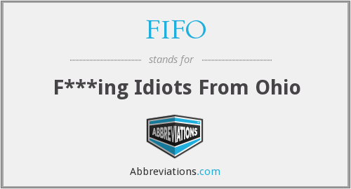 FIFO - F***ing Idiots From Ohio