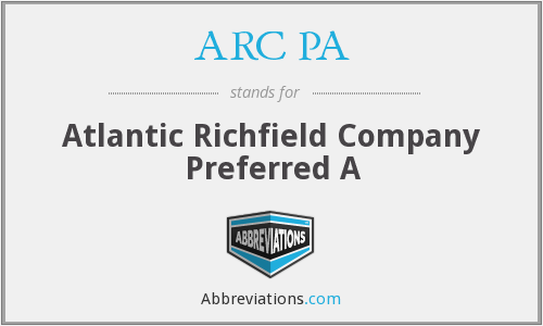 ARC PA - Atlantic Richfield Company Preferred A