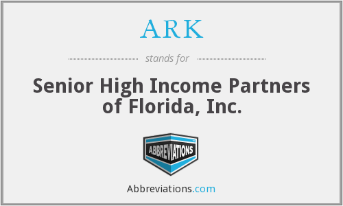 ARK - Senior High Income Partners of Florida, Inc.