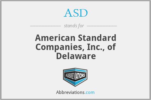 ASD - American Standard Companies, Inc., of Delaware