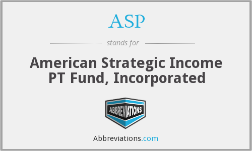 ASP - American Strategic Income PT Fund, Incorporated