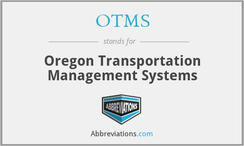 OTMS - Oregon Transportation Management Systems