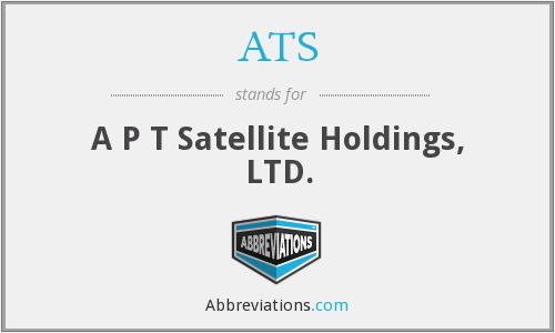 ATS - A P T Satellite Holdings, LTD.