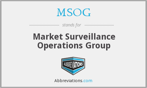 MSOG - Market Surveillance Operations Group