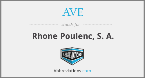 AVE - Rhone Poulenc, S. A.