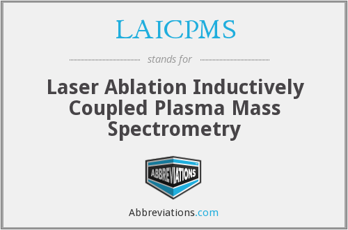LAICPMS - Laser Ablation Inductively Coupled Plasma Mass Spectrometry