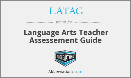 LATAG - Language Arts Teacher Assessement Guide