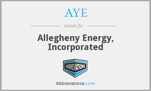 AYE - Allegheny Energy, Incorporated