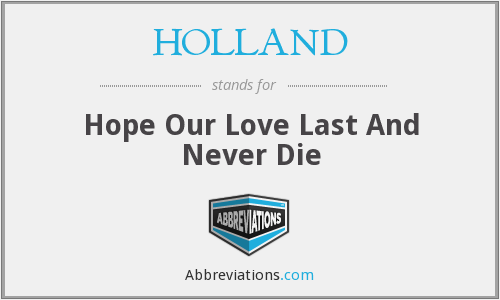 HOLLAND - Hope Our Love Last And Never Die