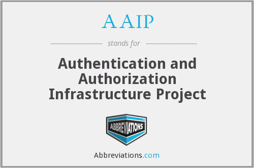 AAIP - Authentication and Authorization Infrastructure Project