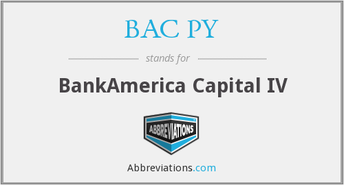 BAC PY - BankAmerica Capital IV