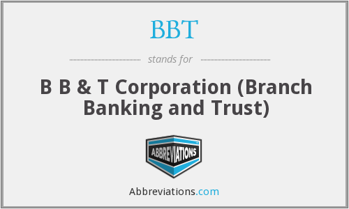 BBT - B B & T Corporation (Branch Banking and Trust)