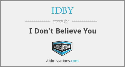 IDBY - I Don't Believe You