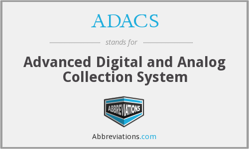 ADACS - Advanced Digital and Analog Collection System