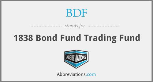 BDF - 1838 Bond Fund Trading Fund