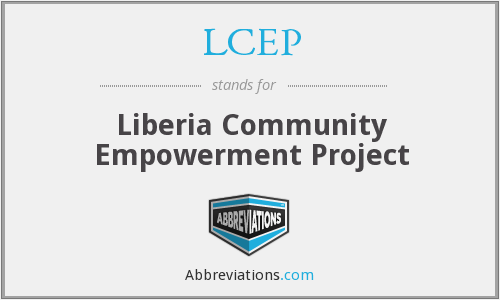 LCEP - Liberia Community Empowerment Project