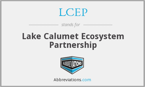 LCEP - Lake Calumet Ecosystem Partnership
