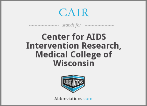CAIR - Center for AIDS Intervention Research, Medical College of Wisconsin