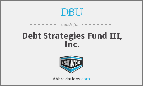 DBU - Debt Strategies Fund III, Inc.