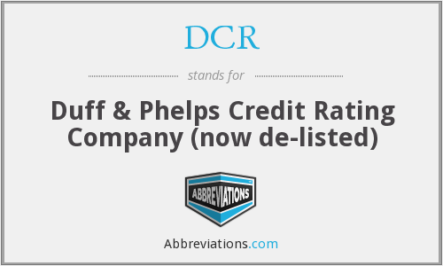 DCR - Duff & Phelps Credit Rating Company (now de-listed)