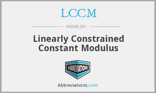 LCCM - Linearly Constrained Constant Modulus
