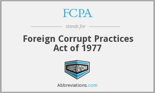 FCPA - Foreign Corrupt Practices Act of 1977