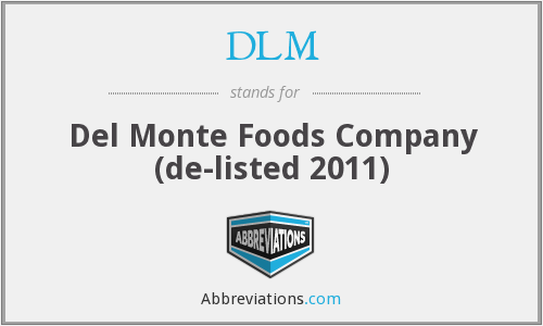 DLM - Del Monte Foods Company (de-listed 2011)