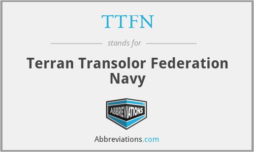 TTFN - Terran Transolor Federation Navy