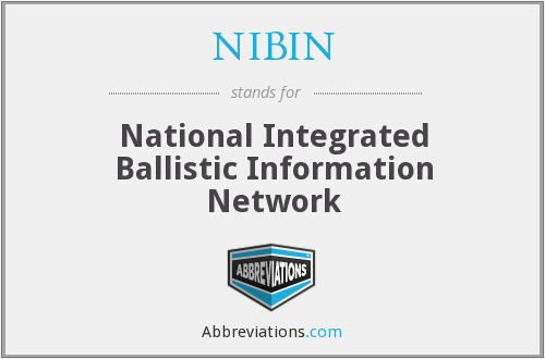 NIBIN - National Integrated Ballistic Information Network