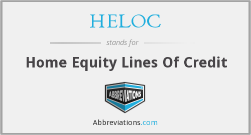 HELOC - Home Equity Lines Of Credit