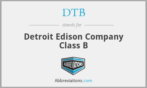 DTB - Detroit Edison Company Class B